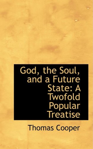 God, the Soul, and a Future State: A Twofold Popular Treatise