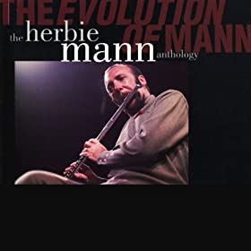 The Evolution Of Mann: The Herbie Mann Anthology
