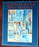 Toddlecreek Post Office (0374376352) by Shulevitz, Uri