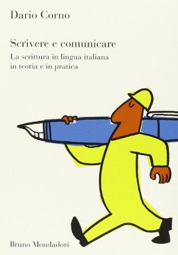 Scrivere e comunicare. La scrittura in lingua italiana in teoria e in pratica