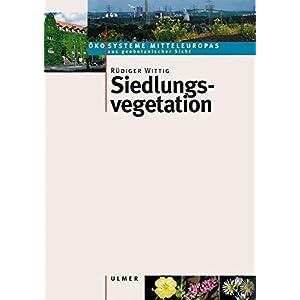 Siedlungsvegetation - (Ökosysteme Mitteleuropas aus geobotanischer Sicht)