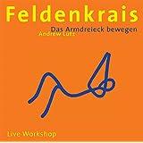 Feldenkrais - Das Armdreieck bewegen: Live Workshop