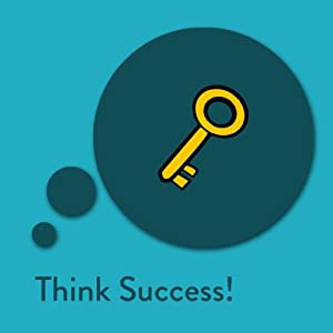 Think Success! Affirmationen für Erfolg und Beruf Hörbuch
