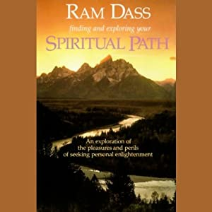 Finding and Exploring Your Spiritual Path | [Ram Dass]
