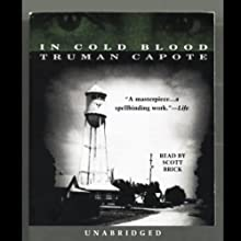 In Cold Blood (       UNABRIDGED) by Truman Capote Narrated by Scott Brick