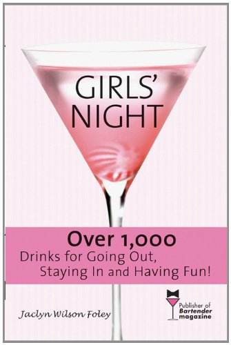 Girls' Night: Over 1,000 Drinks For Going Out, Staying In And Having Fun!