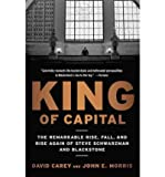 img - for King of Capital: The Remarkable Rise, Fall, and Rise Again of Steve Schwarzman and Blackstone by David Carey (2012-03-15) book / textbook / text book