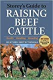 img - for Storey's Guide to Raising Beef Cattle 3th (third) edition Text Only book / textbook / text book