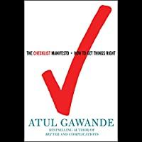 The Checklist Manifesto: How to Get Things Right Hörbuch von Atul Gawande Gesprochen von: John Bedford Lloyd