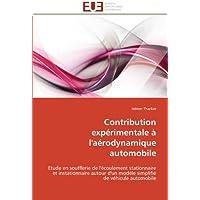 Contribution expérimentale à l'aérodynamique automobile: Etude en soufflerie de l'écoulement stationnaire et instationnaire...