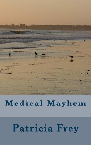 Patricia Frey - Medical Mayhem