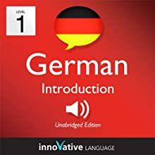 Learn German - Level 1: Introduction to German, Volume 1: Lessons 1-25 (       UNABRIDGED) by  Innovative Language Learning Narrated by Widar Wendt
