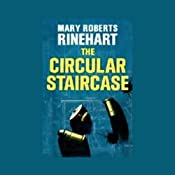 The Circular Staircase | [Mary Roberts Rinehart]