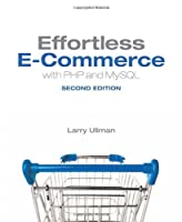 Effortless E-Commerce with PHP and MySQL, 2nd Edition Front Cover