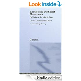 Complexity and Social Movements: Multitudes at the Edge of Chaos (International Library of Sociology)