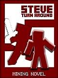 img - for Kid Novels: Steve, Turn Around! - RED MINING NOVEL 9 (Unofficial Novel Book) (Kids Novels, Mining Novel, Novel for Kids, Novel Kids, Teen Novels, Teen Novel Books, Novel Series book / textbook / text book