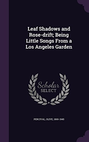 leaf-shadows-and-rose-drift-being-little-songs-from-a-los-angeles-garden