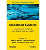 img - for [ Embedded Systems: Analysis and Modeling with SysML, UML and AADL (Electronics Engineering) ] By Kordon, Fabrice ( Author ) [ 2013 ) [ Hardcover ] book / textbook / text book