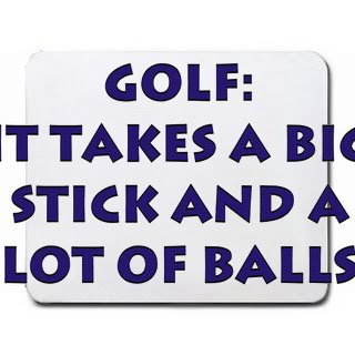 golf-it-takes-a-big-stick-and-a-lot-of-balls-mousepad-office-product