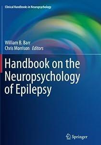 Handbook on the Neuropsychology of Epilepsy (Clinical Handbooks in Neuropsychology)