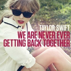 Taylor Swift - We Are Never Ever Getting Back - Zortam Music