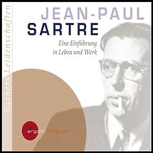 Jean-Paul Sartre. Eine Einführung in Leben und Werk (Suchers Leidenschaften) Hörbuch