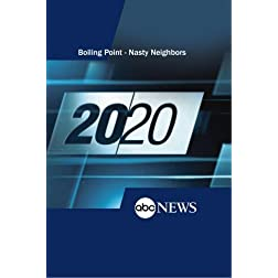 20/20: Boling Point - Nasty Neighbors: 5/4/13