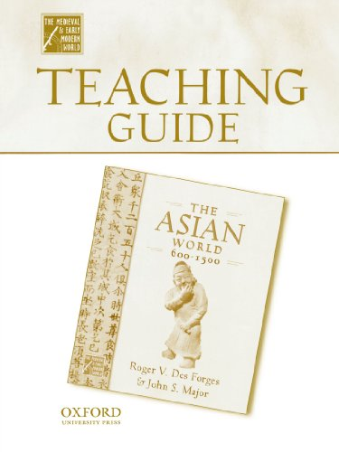 Teaching Guide to The Asian World, 600-1500 (Medieval & Early Modern World)