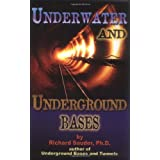Underwater and Underground Bases: Surprising Facts the Government Does Not Want You to Know (Lost Science (Adventures Unlimited Press))by Richard Sauder