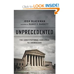 Unprecedented: The Constitutional Challenge to Obamacare by