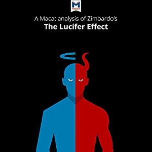 An Analysis of Philip Zimbardo's The Lucifer Effect: Understanding How Good People Turn Evil Audiobook