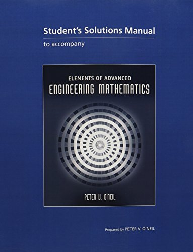 Student Solutions Manual for O'Neil's Elements of Advanced Engineering Mathematics