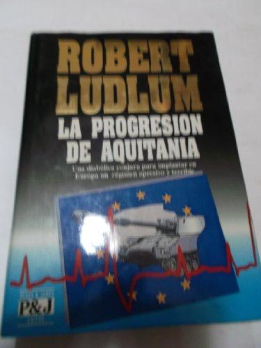La Progresión De Aquitania