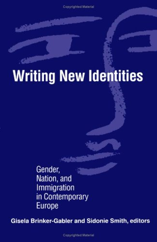 Writing New Identities: Gender, Nation, and Immigration in Contemporary Europe