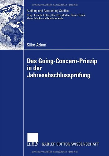 Das Going Concern Prinzip in der Jahresabschlussprüfung (Auditing and Accounting Studies) (German Edition)