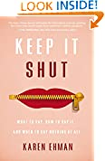 #6: Keep It Shut: What to Say, How to Say It, and When to Say Nothing at All