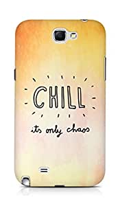 AMEZ chill its only chaos Back Cover For Samsung Galaxy Note 2 N7100