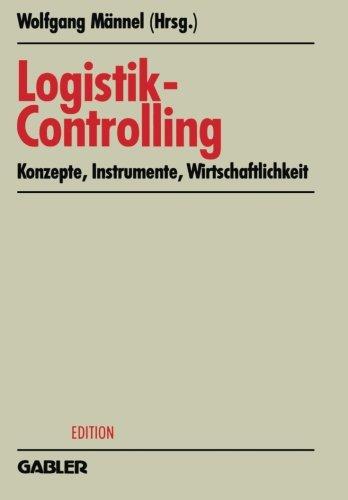Logistik-Controlling: Konzepte  Instrumente  Wirtschaftlichkeit (krp-Edition) (German Edition)