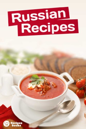 Awesome Russian Recipes for You to Try! by Recipe Books
