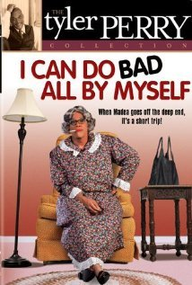 Tyler Perry's I Can Do Bad All By Myself (Stage Play) by