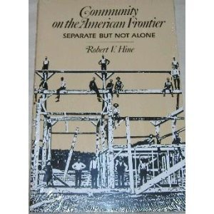 Community on the American Frontier: Separate but Not Alone (PBK)