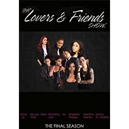 Lovers & Friends Show: Season 5 - Final Season