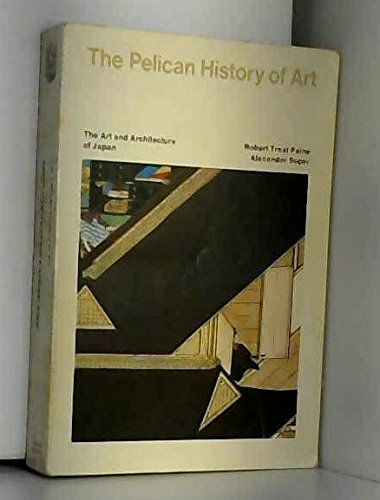 The Art and Architecture of Japan (Hist of Art), Paine, Robert Treat; Soper, Alexander
