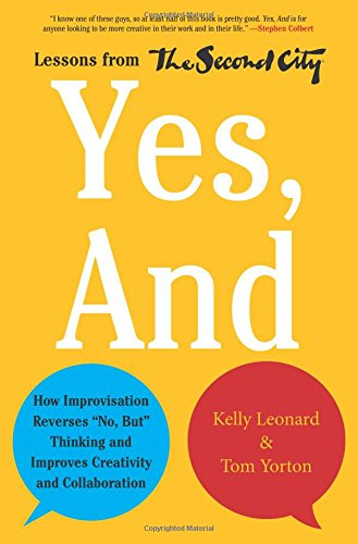 Yes, And: How Improvisation Reverses
