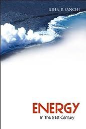 Energy In The 21st CenturyJohn R Fanchi
