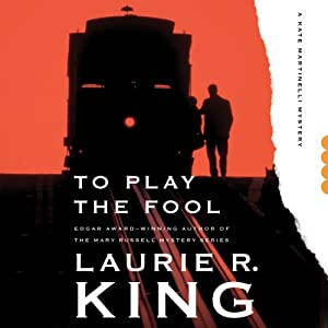 To Play the Fool: A Kate Martinelli Mystery, Book 2 | [Laurie R. King]
