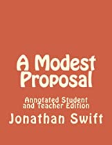 A Modest Proposal: Annotated Student and Teacher Edition