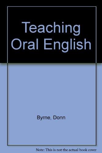 Teaching Oral English, by Donn Byrne
