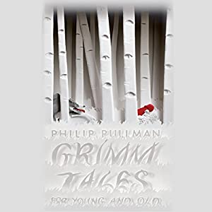 Grimm Tales for Young and Old | [Philip Pullman]