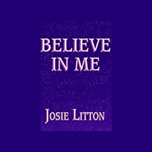 Believe in Me (Unabriged) | [Josie Litton]